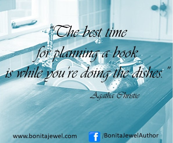 The best time for planning a book is while you're doing the dishes.